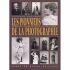 Les pionniers de la photographie : Nicéphore, Hippolyte, Félix et les autres ...