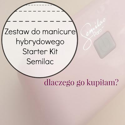 Zestaw do manicure hybrydowego Starter Kit Semilac
