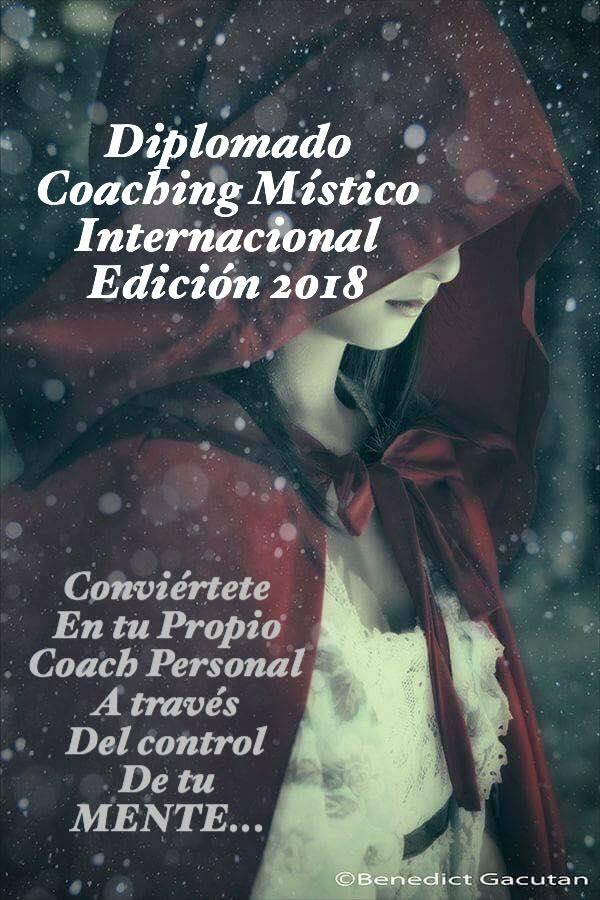 DIPLOMADO INTERNACIONAL COACHING MISTICO PARA LA VIDA  4ta Edición 2018
