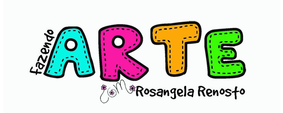Fazendo arte com Rosangela Renosto