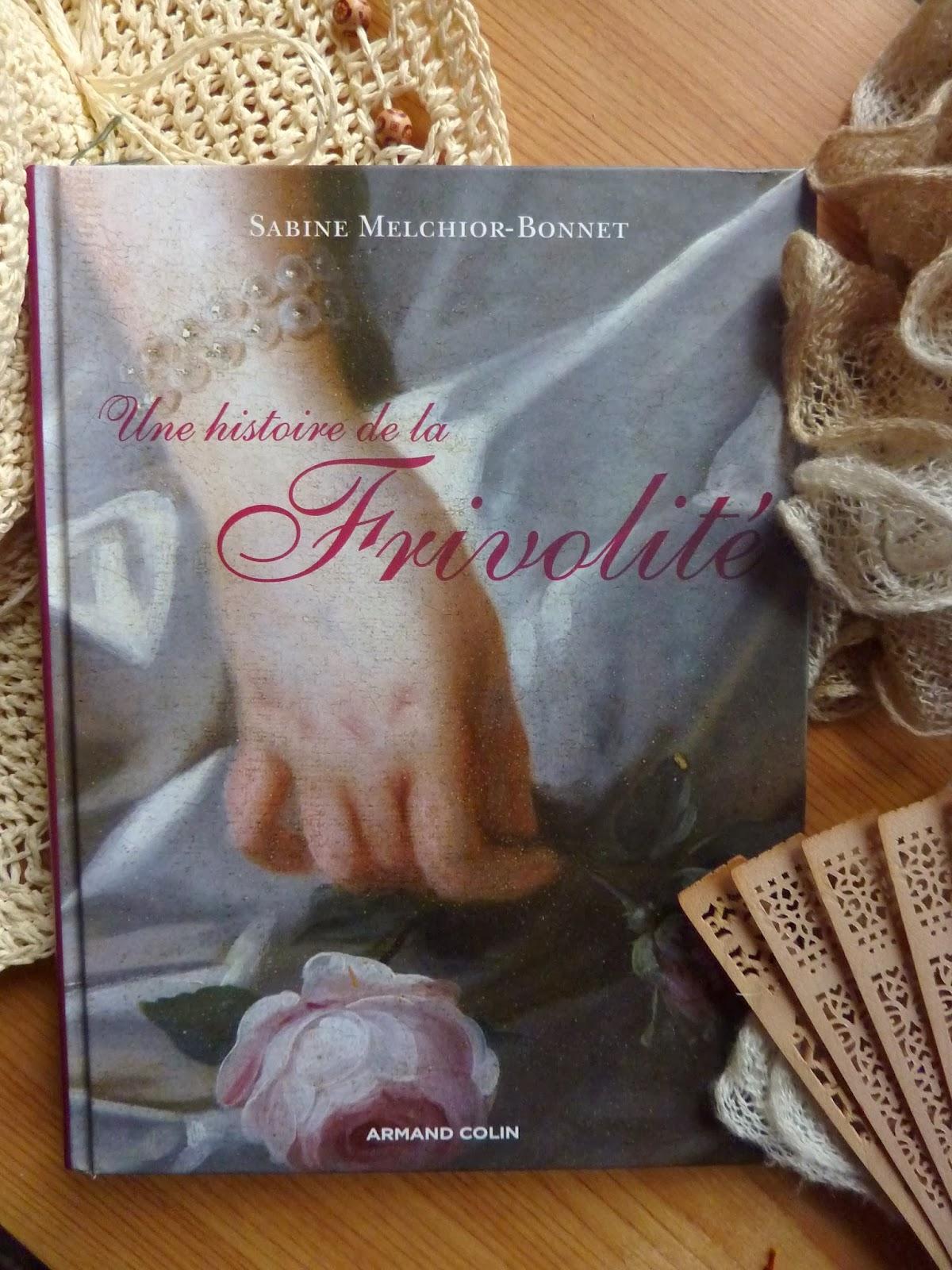 Une histoire de la frivolité - Sabine Melchior-Bonnet