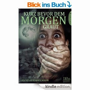 http://www.amazon.de/Kurz-bevor-dem-Morgen-graut-ebook/dp/B00C59005E/ref=sr_1_1?ie=UTF8&qid=1409152079&sr=8-1&keywords=andreas+kimmelmann