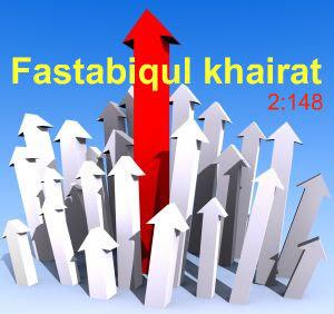 Makna Fastabiqul Khoirot