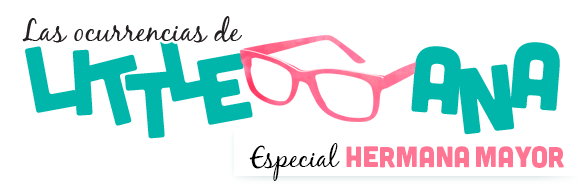 pasandolopipa | Las ocurrencias de Little. Especial hermana mayor