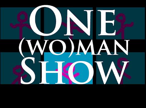 One (wo)man show