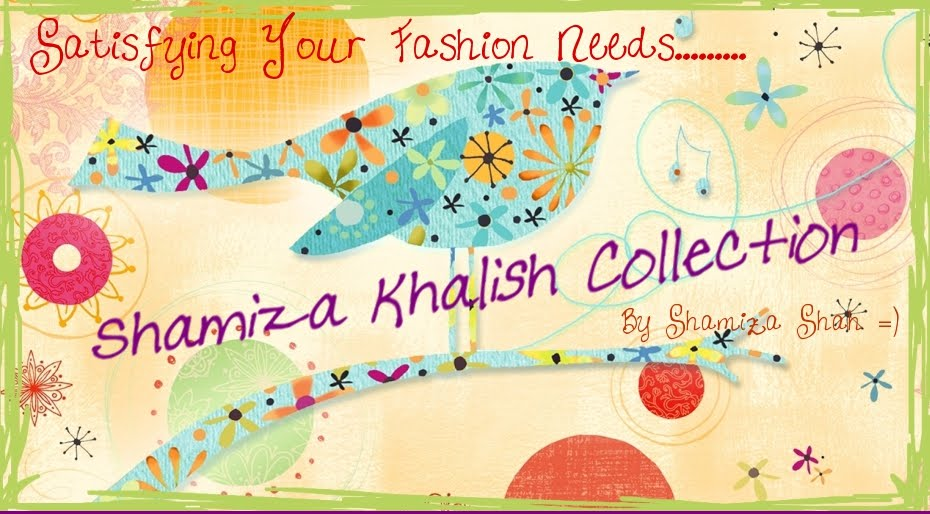 Shamiza Khalish Collection