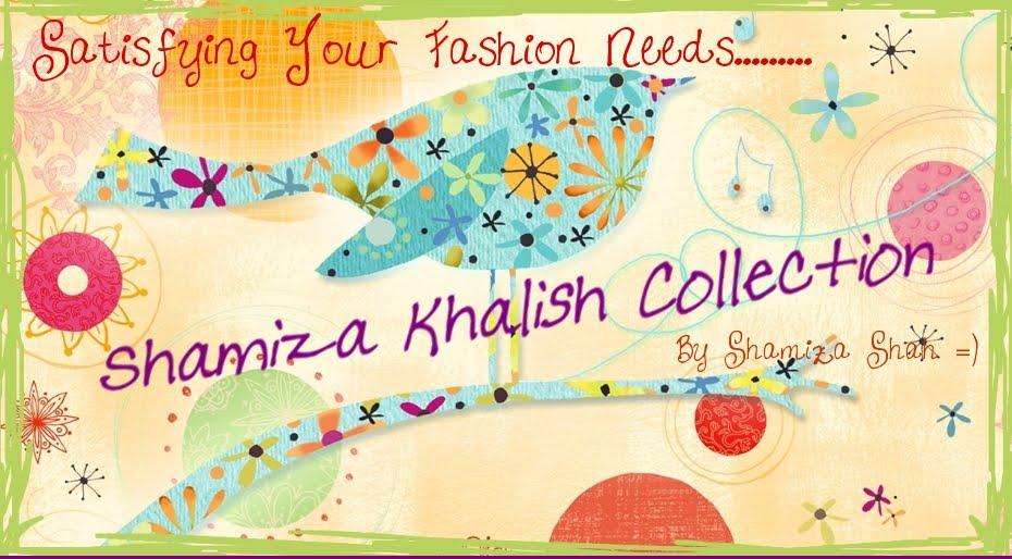 Shamiza Khalish Collection