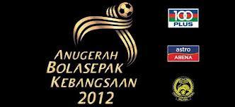 Anugerah Bola Sepak Kebangsaan 100Plus - Astro Arena FAM 2012