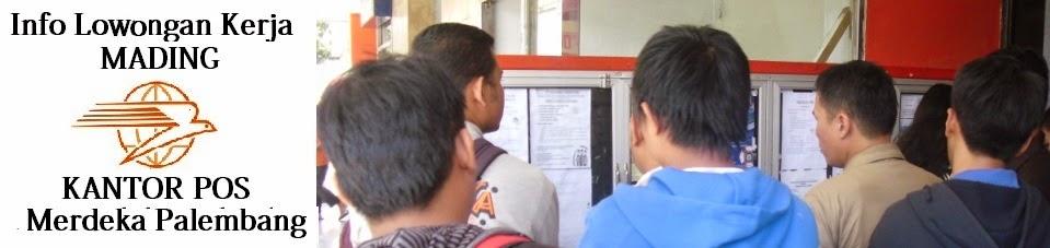 Info Loker Di Mading Kantor POS Merdeka Palembang
