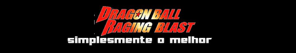Dragon Ball Raging Blast- Simplesmente o Melhor