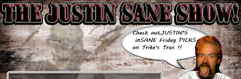 Every Friday on Trike's Trax check out JUSTIN'S inSANE Friday PICKS !!