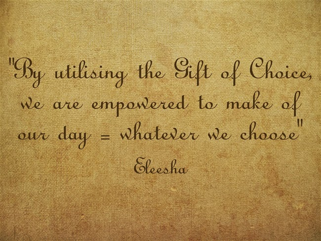 Motivational Monday: The Gift of Choice