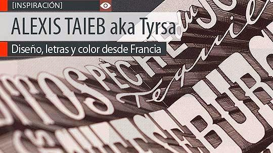 Diseño, letras y color de ALEXIS TAIEB aka Tyrsa
