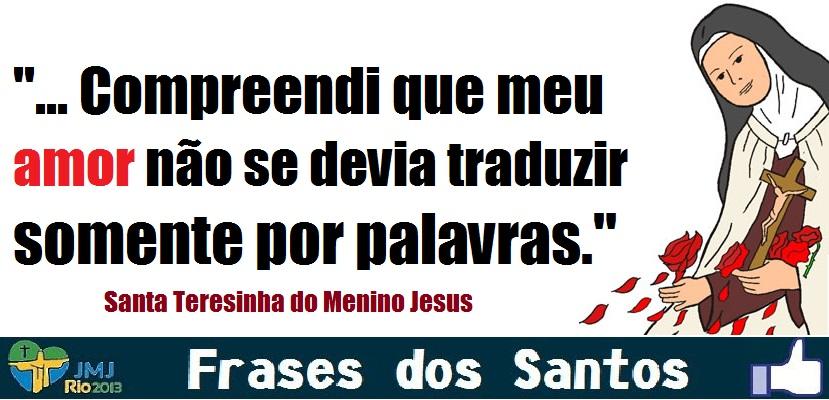 Santa Teresinha Do Menino Jesus Frases Dos Santos