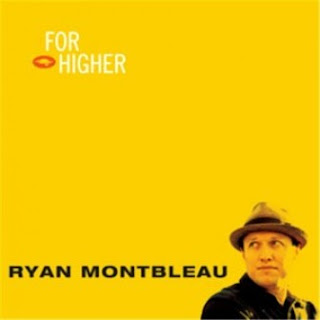 Ryan Montbleau - For Higher 2012