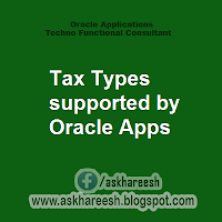 Tax Types supported by Oracle Apps, askhareesh blog for Oracle Apps