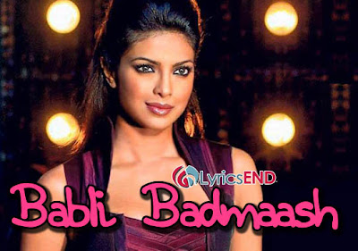 Babli Badmaash Hai Lyrics - Priyanka Chopra Shootout at Wadala