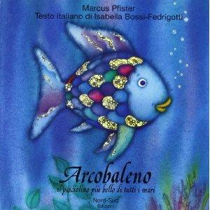 L 39 apprendista libri e rose per tutti for Disegni pesciolino arcobaleno