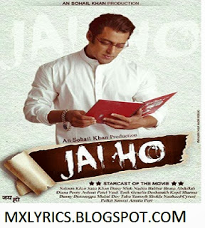 Heres is the all info and song Lyrics About Jai Ho is an upcoming Bollywood action Drama film starring Salman Khan and Tabu in lead roles. It is a remake of Telugu film Stalin starring Chiranjeevi in the lead role. The film is directed by Sohail Khan under the Sohail Khan Production franchise. The film is set to release on 24 January 2014.