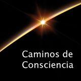 Caminos de Consciencia