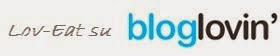FOLLOW LOV-EAT SU BLOGLOVIN
