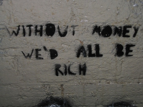 Money Not Everything Quotes