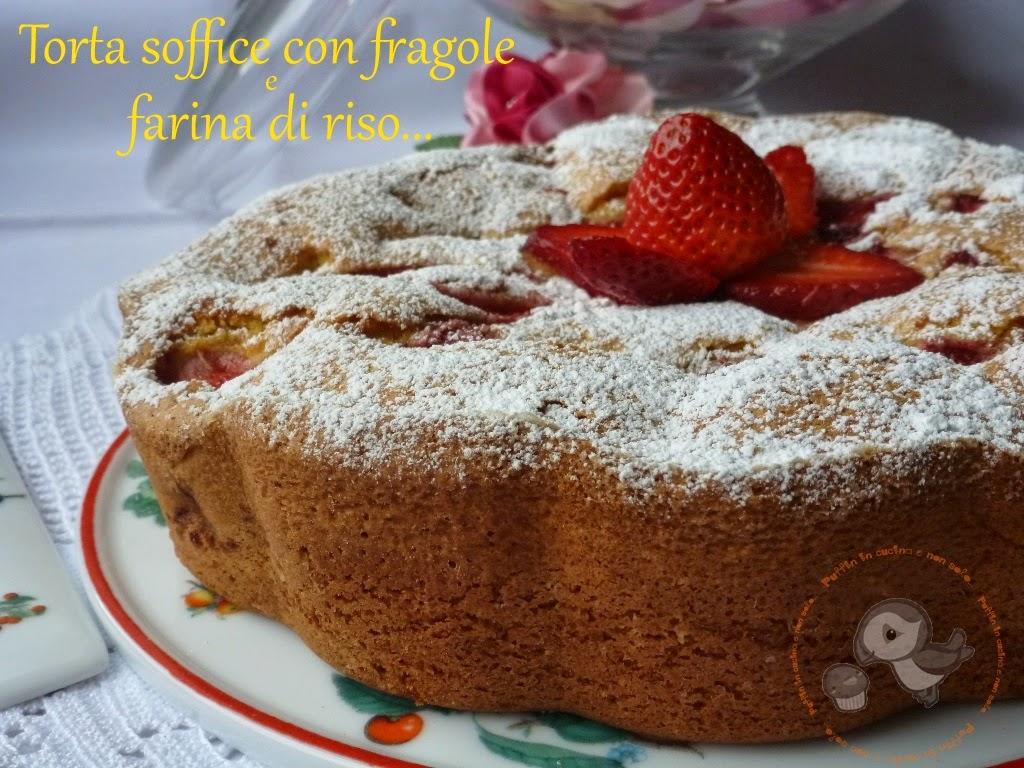 torta soffice con fragole e farina di riso...una dolce coccola gluten free