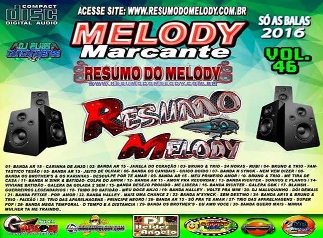 Cd Resumo do Melody vol.46 Marcante Lançamento - 23/08/2016