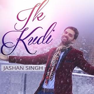 Jashan Singh - Ik Kudi