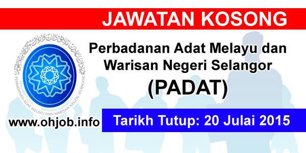 Jawatan Kerja Kosong Perbadanan Adat Melayu dan Warisan Negeri Selangor (PADAT) logo www.ohjob.info julai 2015