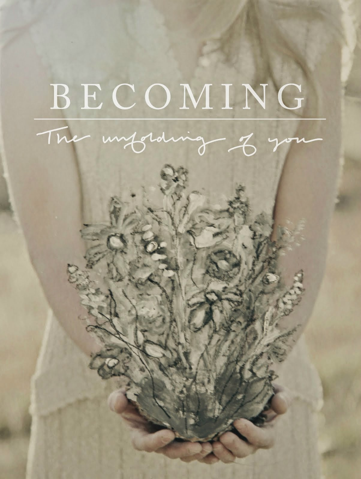 Becoming || The Unfolding of You