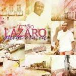 Irmão Lázaro – Quem Era Eu 2012