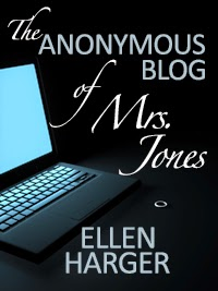 The Anonymous Blog of Mrs. Jones by Ellen Harger