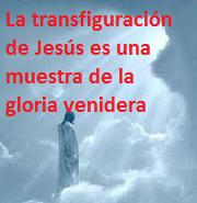 LA TRANSFIGURACIÓN DE JESÚS ¿QUÉ SIGNIFICA?