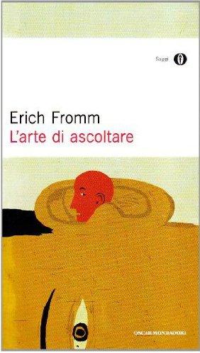 L'arte di Ascoltare, di Erich Fromm