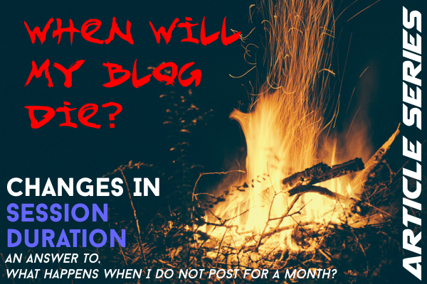 How will your blog die? (Session Duration)