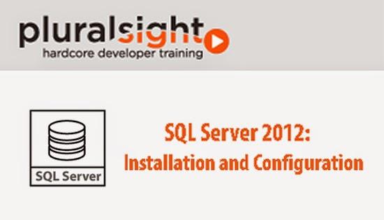 Pluralsight – SQL Server 2012: Installation and Configuration