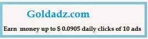 Goldadz.com,$ 0.0905 daily clicks,Signup Bonus $2 in PB