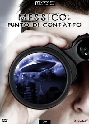 Ufo – Messico: Punto di Contatto