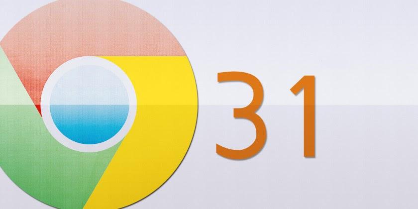 Chrome 31