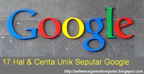 17 Hal & Cerita Unik Seputar Google
