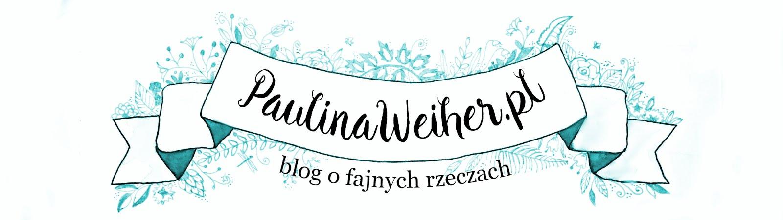 paulinaweiher.pl - pozytywny blog dla kreatywnych ludzi