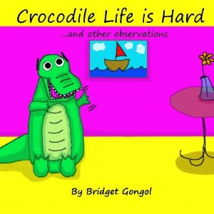"""Crocodile Life is Hard"" is Available on Amazon.com!"