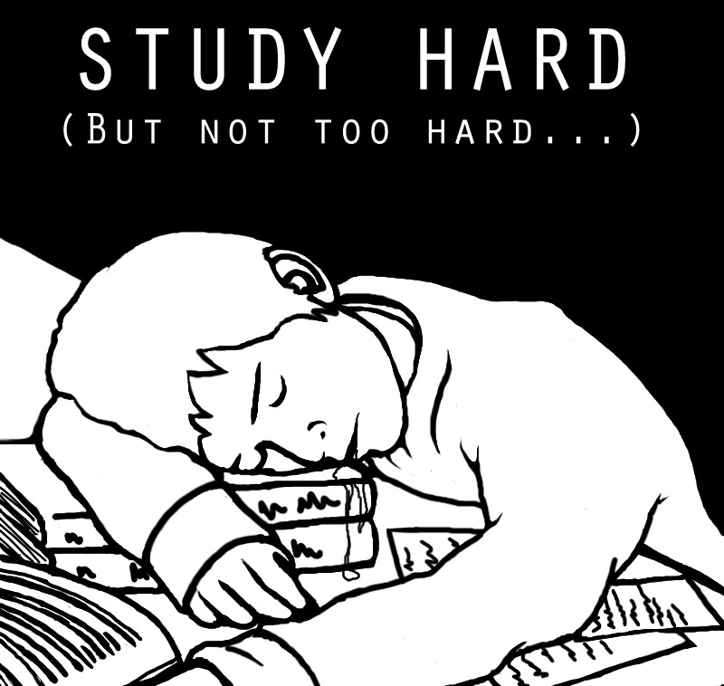 Study hard, but not too hard