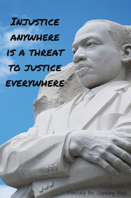 MLK - Injustice anywhere is a threat to justice everywhere; Removing the Stumbling Block