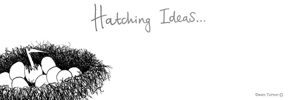 Gwen Turner: Hatching Ideas