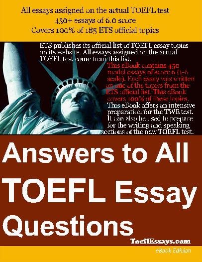 Answers to all toefl essay questions (writing for toefl ibt)