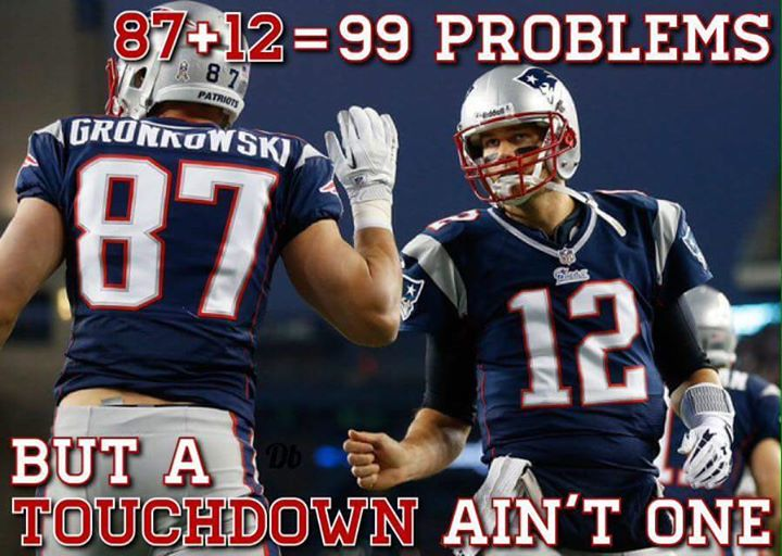 #nfl #RobGronkowski #tombrady #patriots #99problems.- 87 + 12 = 99 problems but a touchdown ain't one