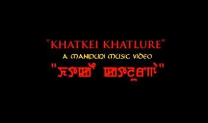 Khatkhei Khatlure - Manipuri Music Video