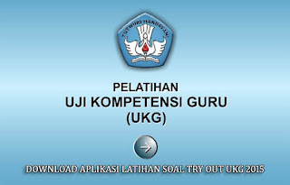Download Aplikasi Latihan Soal Try Out UKG 2015
